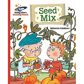 Reading Planet - Seed Mix - Red B - Galaxy by Rebecca Ashdown - 978147