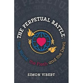 The Perpetual Battle - The World - the Flesh and the Devil by Simon Vi
