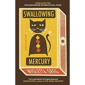 Swallowing Mercury by Wioletta Greg - 9781846276095 Book