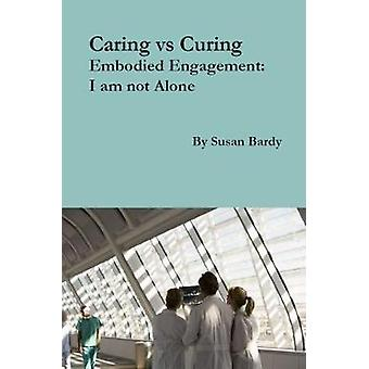 Caring vs Curing by Susan Bardy - 9781925309317 Book