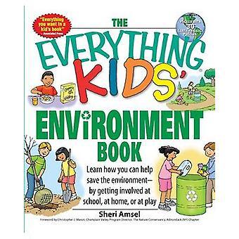 シェリ・アムセルの『エヴリシング・キッズ&アポス;環境書』 - 9781598696707