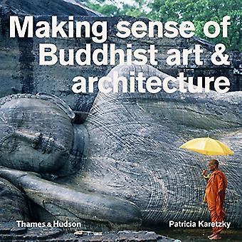 Fazendo o sentido da arte budista & arquitetura