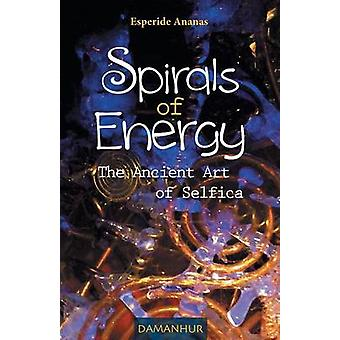 Spirals of Energy the Ancient Art of Selfica by Esperide Ananas & Silvia Buffagni