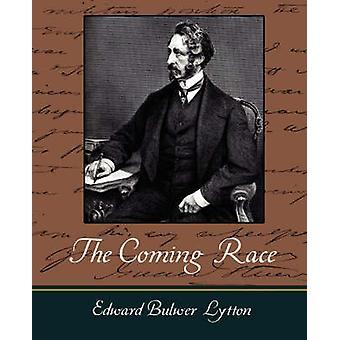 The Coming Race  Lytton by Edward Bulwer Lytton & Bulwer Lytton