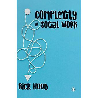 Komplexität in der Sozialen Arbeit von Rick Hood