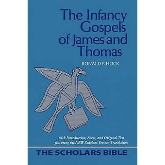 The Infancy Gospels of James and Thomas by Hock & Ronald F.
