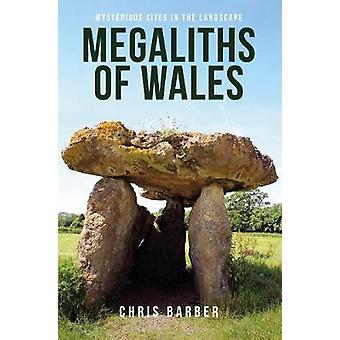 Megaliths ويلز-مواقع غامضة في المناظر الطبيعية واسطة باربر كريس