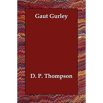 Gaut Gurley by Thompson & D. P.