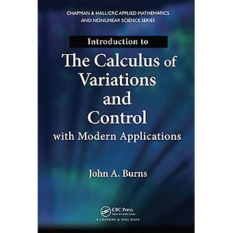Introduction to the Calculus of Variations and Control with Modern Applications by Burns & John A.