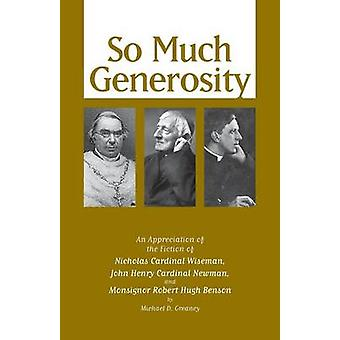 So Much Generosity by Greaney & Michael D.