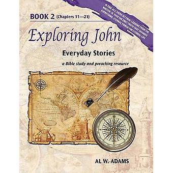 Exploring John Everyday Stories Book 2 by Adams & Al W.