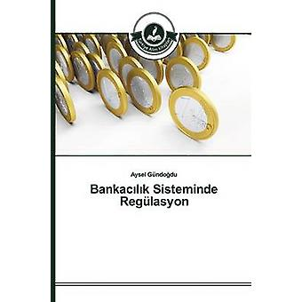 Bankaclk Sisteminde Reglasyon by Gndodu Aysel