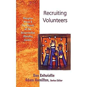 Recruiting Volunteers (Abingdon Press & the Church of the Resurrection Ministry Guides)