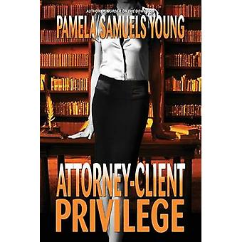 AttorneyClient Privilege by Young & Pamela Samuels