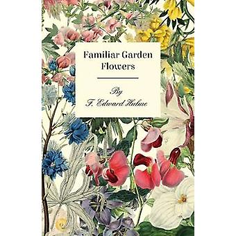 Familiar Garden Flowers by Hulme & F. Edward