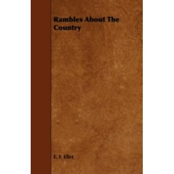 Rambles About The Country by Ellet & E. F.