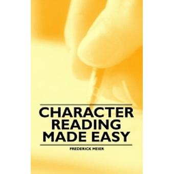 Character Reading Made Easy by Meier & Frederick
