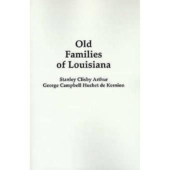 Old Families of Louisiana by Arthur & Stanley Clisby