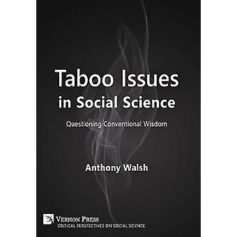 Taboo Issues in Social Science Questioning Conventional Wisdom by Walsh & Anthony