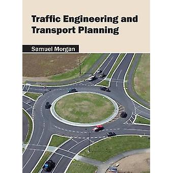 Traffic Engineering and Transport Planning by Morgan & Samuel