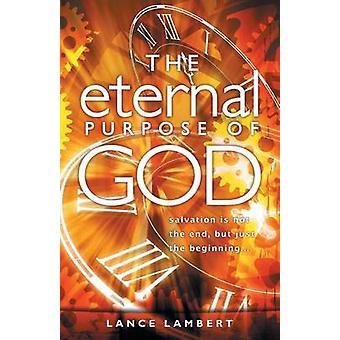 The Eternal Purpose of God by Lambert & Lance
