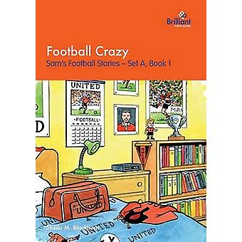 Football Crazy Sams Football Stories  Set A Book 1 by Blackburn & Sheila M