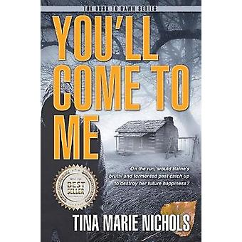 Youll Come To Me by Nichols & Tina