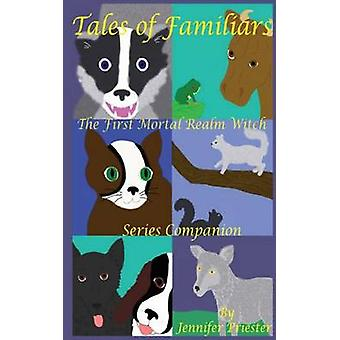 Tales of Familiars The First Mortal Realm Witch Series Companion von Priester & Jennifer