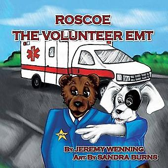Roscoe the Volunteer EMT by Wenning & Jeremy