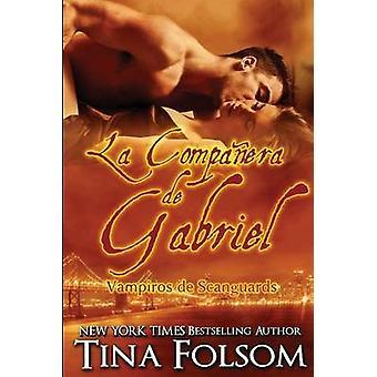 La Compaera de Gabriel by Folsom & Tina