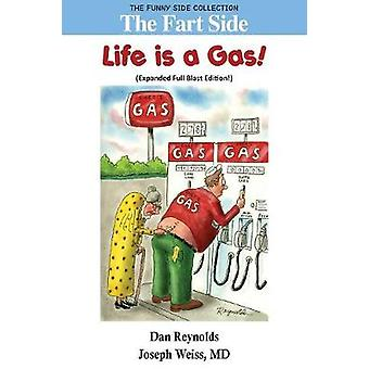 The Fart Side Life is A Gas Expanded Full Blast Edition The Funny Side Collection by Reynolds & Dan