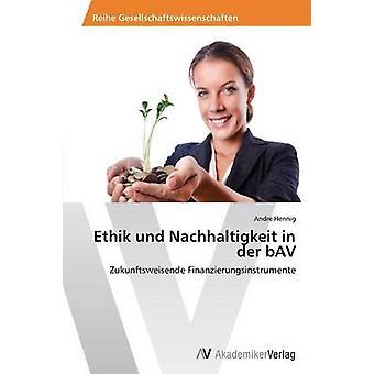 Ethik Und Nachhaltigkeit in Der Bav by Hennig Andre