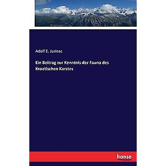 Ein Beitrag zur Kenntnis der Faune des Kroatischen Karstes de Jurinac et Adolf E.