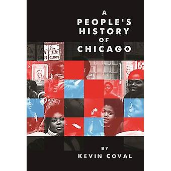 A People's History Of Chicago by Kevin Coval - 9781608466719 Book