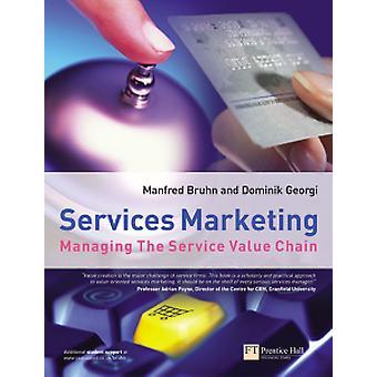 Services Marketing - Verwaltung der Service Value Chain von Manfred Bruhn