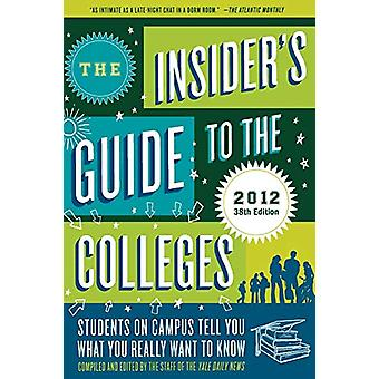 The Insider's Guide to the Colleges - Students on Campus Tell You What