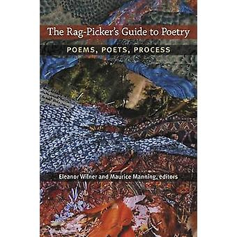 The Rag-Picker's Guide to Poetry - Poems - Poets - Process by Eleanor