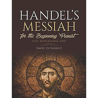 Handel's Messiah for the Beginning Pianist - With Downloadable MP3s by