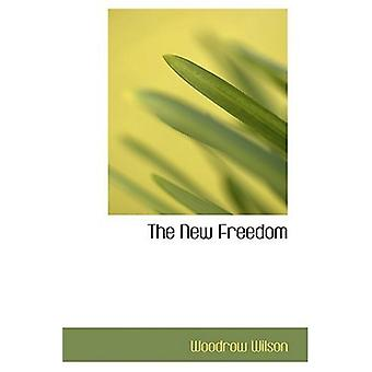 The New Freedom by Woodrow Wilson - 9780554364049 Book