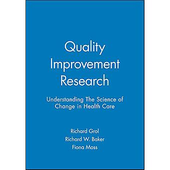 Quality Improvement Research - Understanding the Science of Change in