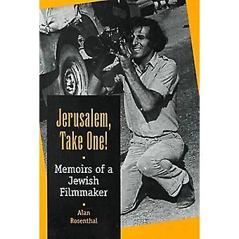 Jérusalem-Take one! -Mémoires d'un cinéaste juif par Alan Rosentha