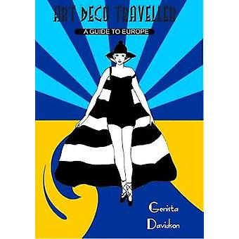 Art Deco Traveller - A Guide to Europe by Genista Davidson - 978099341