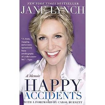 Happy Accidents by Jane Lynch - 9781401341879 Book