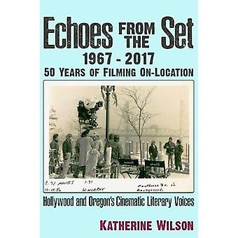 Echoes From the Set by Katherine Ann Wilson - 9781634242288 Book