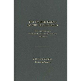 The Sacred Dance of the Irish Circus - Rural Ireland and Traveling Sho