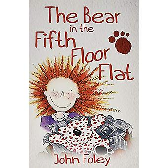 The Bear In The Fifth Floor Flat by John Foley - 9781999743765 Book