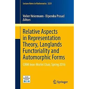 Relative Aspects in Representation Theory - Langlands Functoriality a