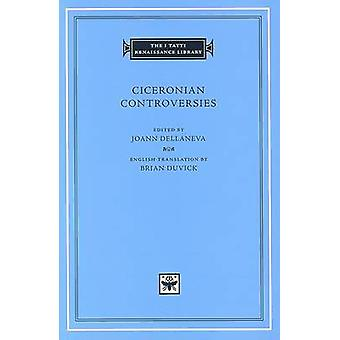 Ciceronian Controversies by Translated by Brian Duvick & Edited by Joann Dellaneva