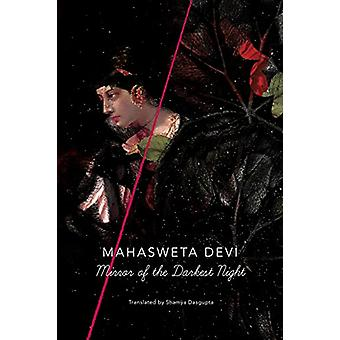 Mirror of the Darkest Night by Mahasweta Devi - 9780857424396 Book