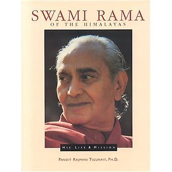 Swami Rama of the Himalayas - His Life and Mission by Pandit Rajmani T